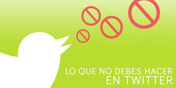 no hacer en twitter